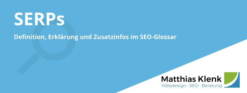 SERPs Definition SEO Glossar